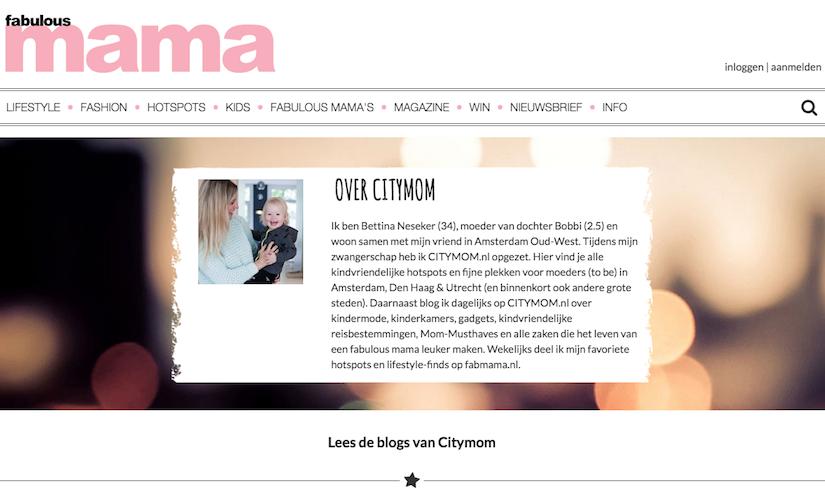 Sinds half april is de nieuwe website van Fabulous Mama live: www.fabmama.nl CITYMOM blogt wekelijks voor deze nieuwe blog!