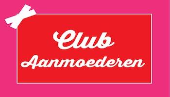 Club Aanmoederen – Amsterdam