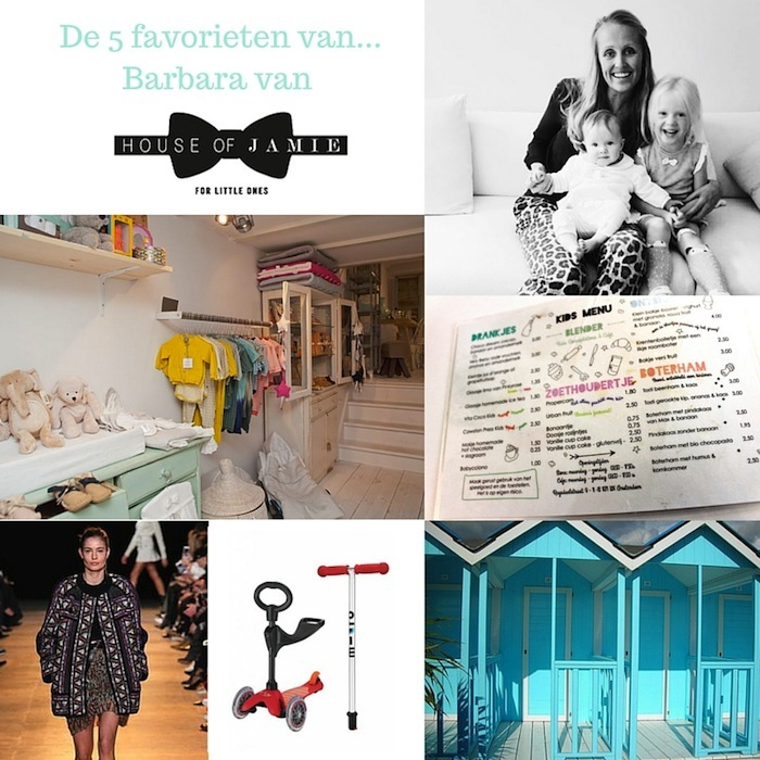 De 5 favorieten van Barbara van House of Jamie