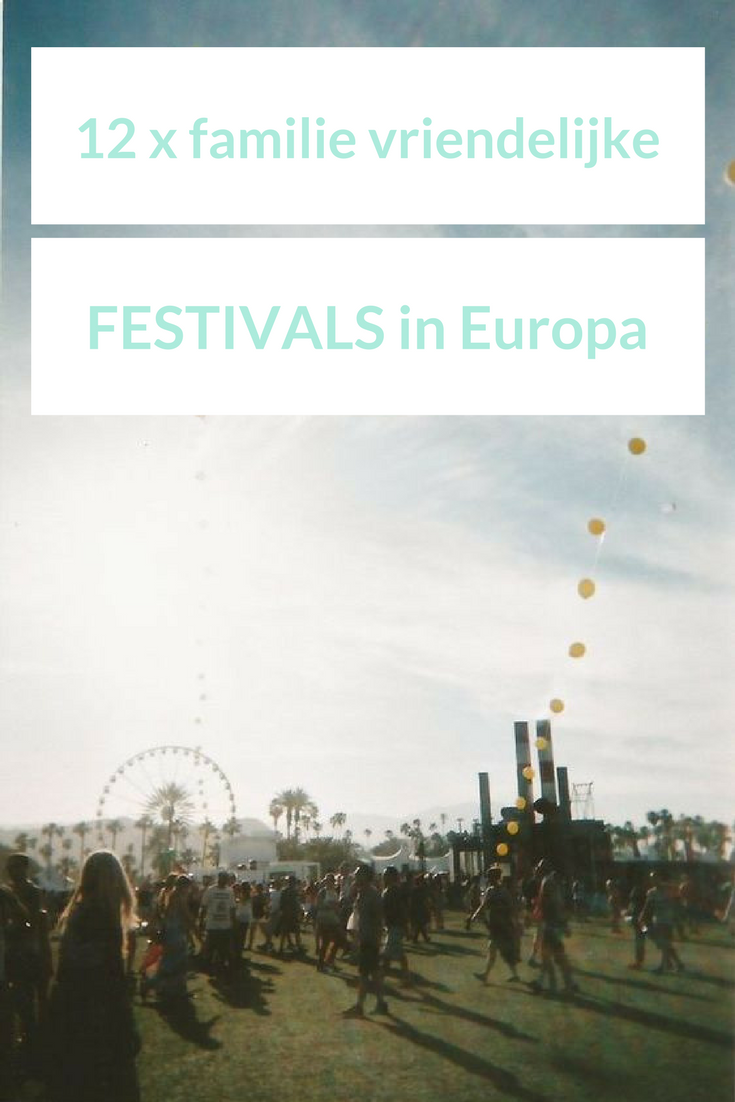 12 x Familie vriendelijke festivals in Europa