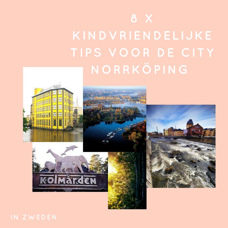 8 X KINDVRIENDELIJKE TIPS VOOR CITY NORRKÖPING IN ZWEDEN