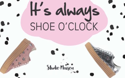 IT'S ALWAYS SHOE O'CLOCK BIJ STUDIO MAISON