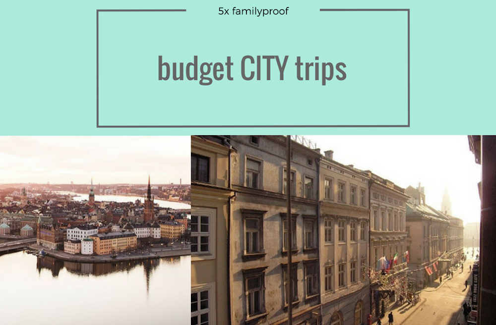 5X FAMILYPROOF BUDGET CITY TRIPS
