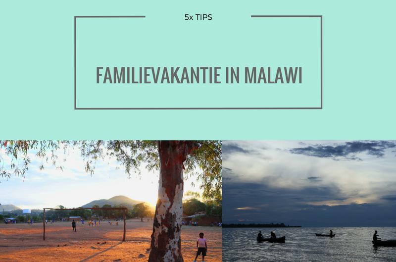 5X TIPS VOOR EEN FAMILIEVAKANTIE IN MALAWI