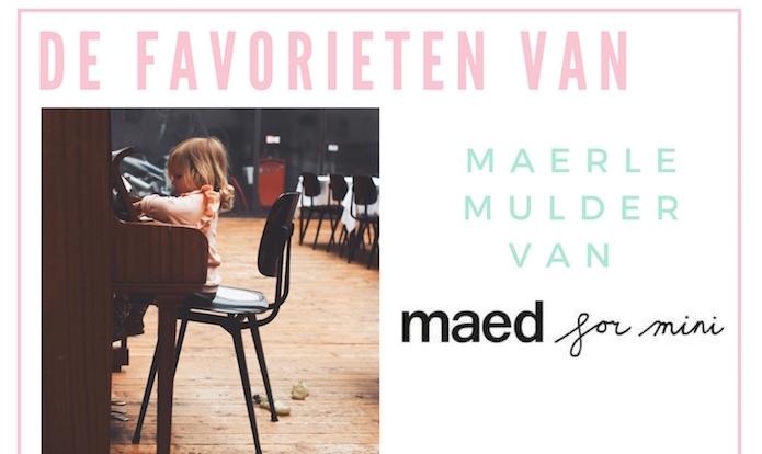 De favorieten van Maerle Mulder van Maed for Min